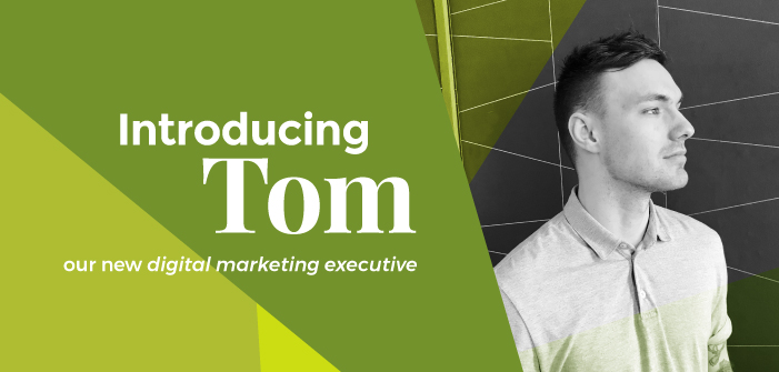 Let Us Introduce You To Tom, Our New Digital Marketing Executive