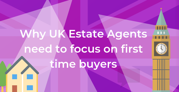Why Estate Agents Need to Market Towards First-Time Buyers in the UK