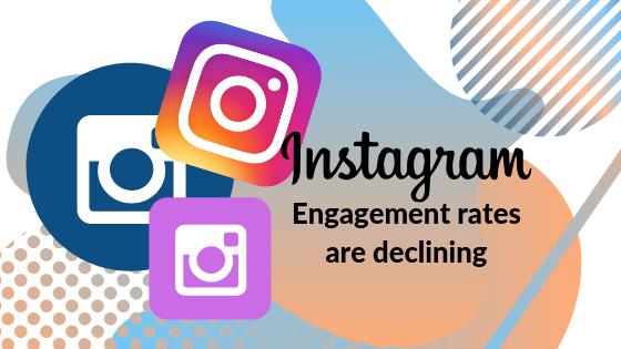 Why Instagram Engagement is Decreasing
