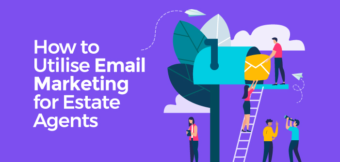 How to utilise Email Marketing for Estate Agents