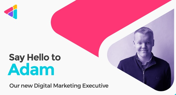 Introducing Adam, Our New Digital Marketing Executive