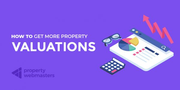 How to Get more Valuations for your Estate Agency