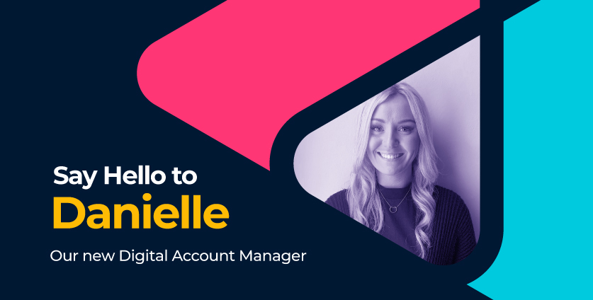 Introducing Danielle, Our New Digital Account Manager
